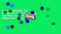 Full Trial Ketogenic Diet Recipes for Any Budget: Whole food Keto Cookbook for Weight loss For Any
