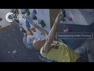 Improving Your Concentration Under Pressure | Catalyst Climbing Training Ep.4