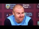 Sean Dyche Full Pre-Match Press Conference - Tottenham v Burnley - Premier League