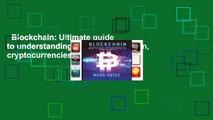Blockchain: Ultimate guide to understanding blockchain, bitcoin, cryptocurrencies, smart