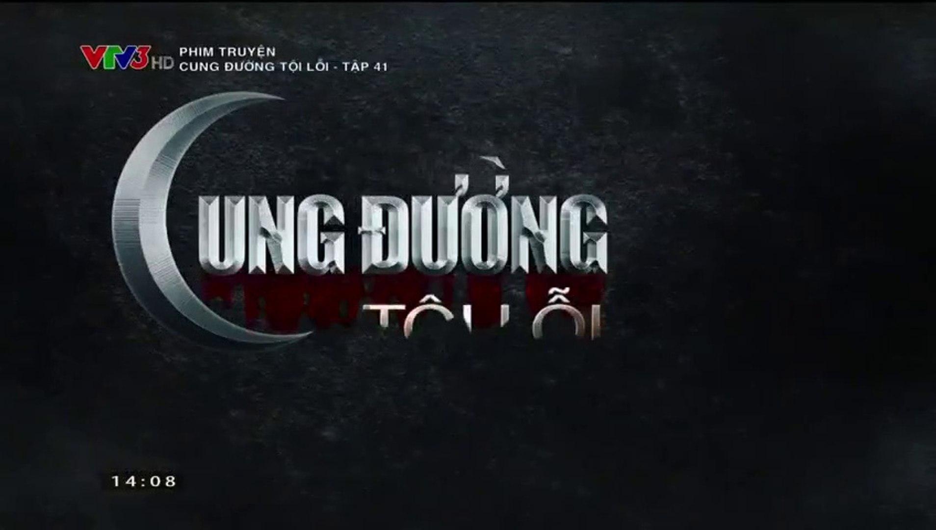 Cung Đường Tội Lỗi Tập 41 - (Bản Chuẩn Full - Phim Việt Nam VTV3) - Ngày 9/12/2018 - Cung Duong Toi