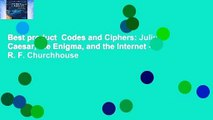 Best product  Codes and Ciphers: Julius Caesar, the Enigma, and the Internet - R. F. Churchhouse