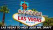 Vegas Is Hosting The 2020 NFL Draft