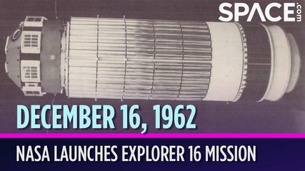 OTD in Space - Dec. 16: NASA Launches Explorer 16 Mission