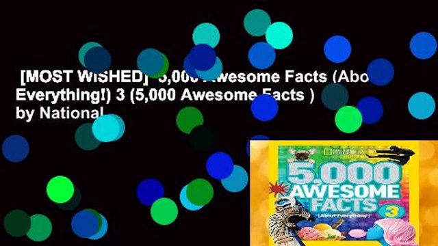 [MOST WISHED]  5,000 Awesome Facts (About Everything!) 3 (5,000 Awesome Facts ) by National