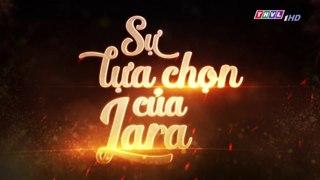 Su Lua Chon Cua Lara Tap 81 Long Tieng THVL 16 12 2018