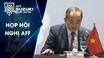 Hội đồng AFF họp lần thứ 17 ngay trước thềm trận chung kết Việt Nam - Malaysia | VFF Channel
