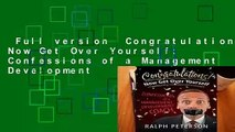 Full version  Congratulations! Now Get Over Yourself: Confessions of a Management Development