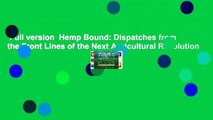 Full version  Hemp Bound: Dispatches from the Front Lines of the Next Agricultural Revolution