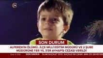 #SONDAKİKA Minik Alperen'in ölümüne yol açan ihmal için