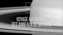2 minutes de voyage au-dessus des anneaux de Saturne