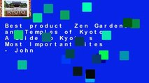 Best product  Zen Gardens and Temples of Kyoto: A Guide to Kyoto s Most Important Sites - John