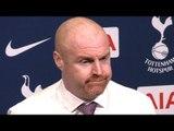 Tottenham 1-0 Burnley - Sean Dyche Full Post Match Press Conference - Premier League