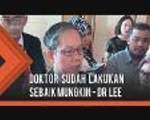 Muhammad Adib: Doktor yang merawat Adib telah lakukan sebaik mungkin - Dr Lee