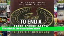 Readinging new To End a Presidency: The Power of Impeachment For Any device
