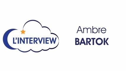 C L'INTERVIEW - Ambre BARTOK / Journaliste et écrivaine