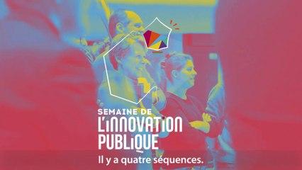 [Semaine de l'innovation publique - Edition 2018]  Retour sur une 5e édition résolument tournée vers l'avenir, portée par toutes les administrations !