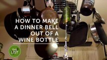 Turn a wine bottle into a dinner bell to round up your guests
