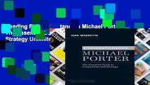 Reading Full Understanding Michael Porter: The Essential Guide to Competition and Strategy Unlimited
