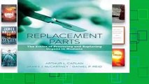 Get Ebooks Trial Replacement Parts: The Ethics of Procuring and Replacing Organs in Humans P-DF