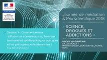 11Journée de médiation et Prix scientifique MILDECA « Science, Drogues et Addictions », 26/11/2018. Session 4 « Comment mieux diffuser les connaissances, favoriser leur transfert vers les politiques publiques et les pratiques professionnelles ? » #1