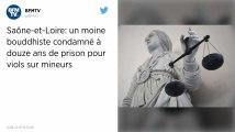 Saône-et-Loire. Un moine bouddhiste condamné à douze ans de prison pour viols.