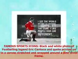 Eric Cantona and Quote on Framed Canvas Prints Wall Art Sports Pictures Football Legend