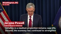 2019 Economic Forecast: Federal Reserve Chair Jerome Powell Defends Rate Hikes
