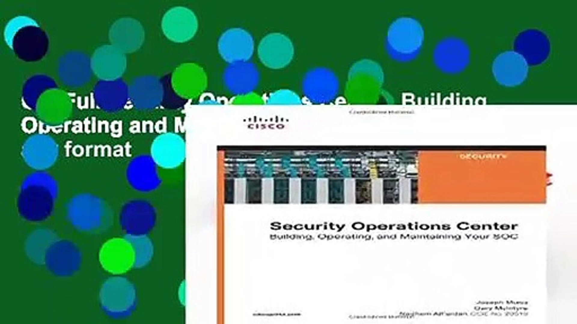 Get Full Security Operations Center: Building, Operating and Maintaining  Your SOC any format