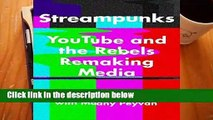 About For Books  Streampunks: Youtube and the Rebels Remaking Media Complete