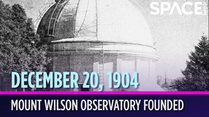 OTD in Space - Dec. 20: Mount Wilson Observatory Founded