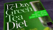The 17-Day Green Tea Diet 4 Cups of Tea, 4 Delicious Superfoods, 4 Steps to a Slimmer, Healthier...