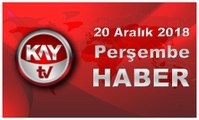 20 Aralık 2018 Kay Tv Haber