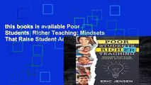 this books is available Poor Students, Richer Teaching: Mindsets That Raise Student Achievement