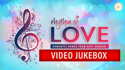 Rhythm Of Love | Romantic Songs From Gopi Sunder | Video Jukebox