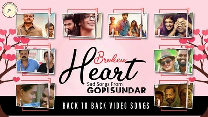 Broken Heart - Sad Songs From Gopi Sundar
