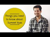 Things you need to know about Sumeet Vyas