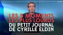 """Les 5 moments les plus lourds du """"Petit Journal"""" de Cyrille Eldin"""
