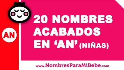 20 nombres para niñas terminados en AN - los mejores nombres de bebé - www.nombresparamibebe.com