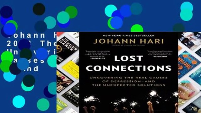 Johann Hari book club 2018 The Lost Connections: Uncovering the Real Causes  of Depression - And