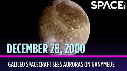 OTD in Space - Dec. 28: Galileo Spacecraft Sees Auroras on Ganymede