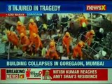 Mumbai: 1 dead, 8 injured after building collapses in Goregaon