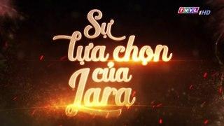 Su Lua Chon Cua Lara Tap 88 Long Tieng THVL 23 12 2018
