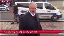 Metin Akpınar polis eşliğinde adliye götürüldü