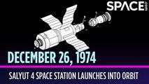 OTD in Space - Dec. 26: Salyut 4 Space Station Launches into Orbit