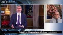 Carlos Dávila: Felipe VI y su defensa a ultranza de la Corona