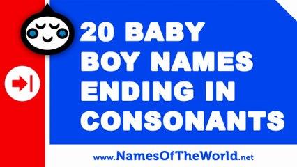 20 boy names ending in consonants - the best baby names - www.namesoftheworld.net