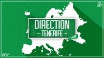 Direction Tenerife : l'inside du match de Champions League !