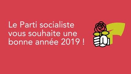 Le Parti socialiste vous souhaite une bonne année 2019 !