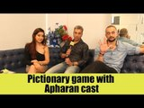 Pictionary game with Apharan cast